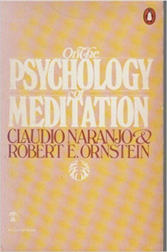 naranjo_on-the-psychology-of-meditation